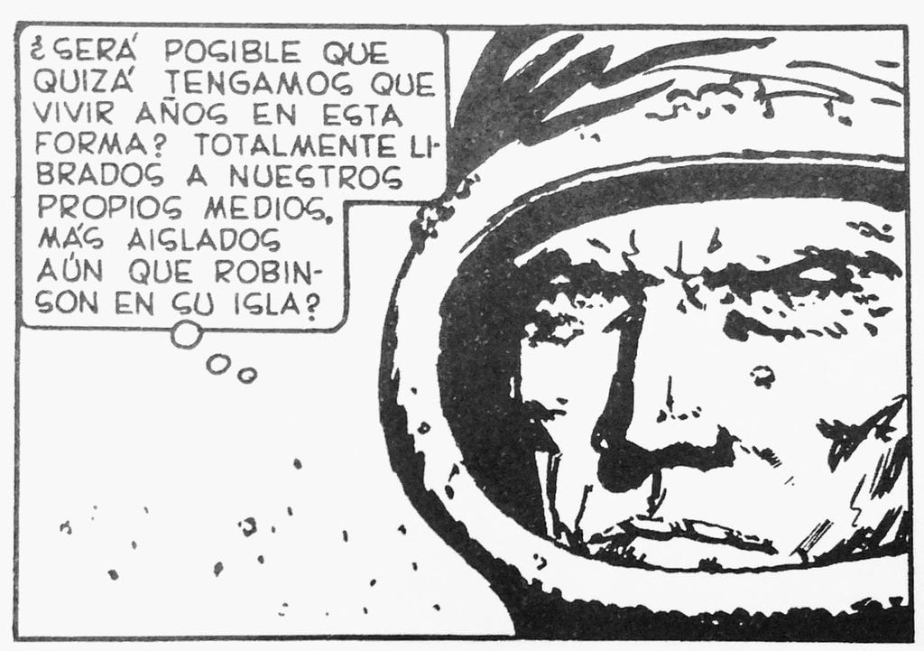 Viñeta sobre contagios distópicos del cómic El Eternauta. Primer plano de Juan Salvo en traje de búzo, dice: ¿Será posible que quizá tengamos que vivir años en esta forma? Totalmente librados a nuestros propios medios. Más aislados aún que Robinson en su isla?